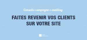 Faire revenir les clients sur son site avec des campagnes e-mailing