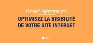 Des conseils pour optimiser votre visibilité sur le web