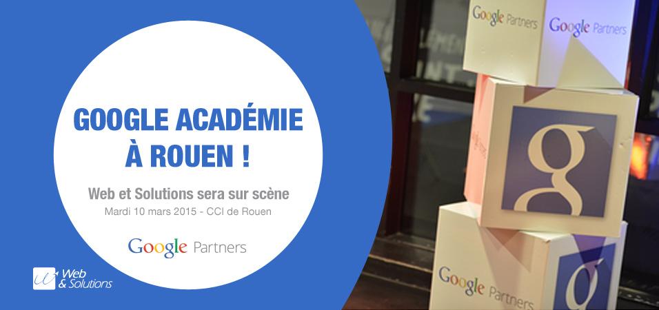 Google Académie à Rouen le 10 mars(Web et Solutions inside)