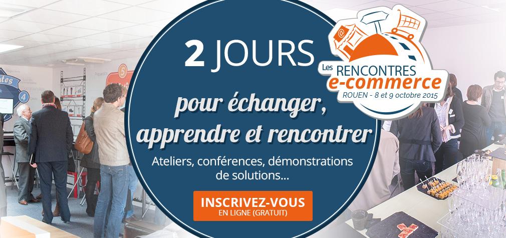 Les Rencontres e-commerce : 2 jours pour échanger et se former