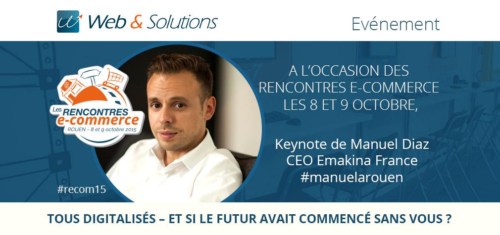 Les Rencontres e-commerce (#Recom15) : Manuel Diaz (Emakina France) en invité