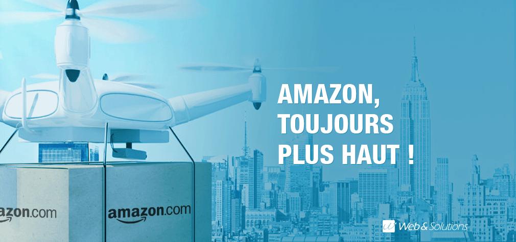 Amazon , toujours plus haut !
