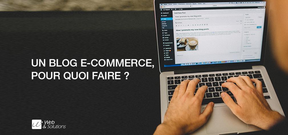 Un blog e-commerce, pour quoi faire ?