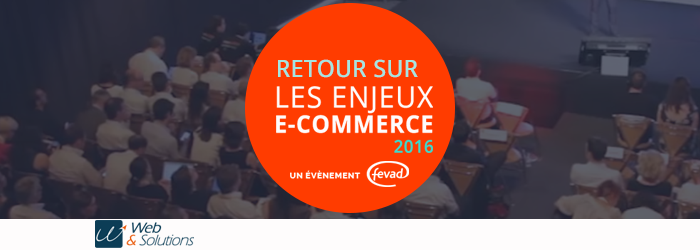 Retour sur Les Enjeux du e-commerce en 2016
