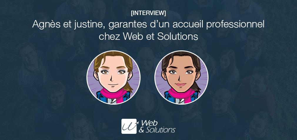 Agnès et Justine, garantes d'un accueil professionnel chez Web et Solutions