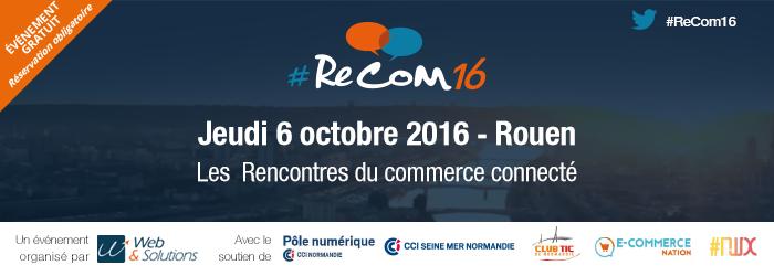 [ÉVÉNEMENT] Réservez vos places pour les Rencontres du commerce connecté #recom16