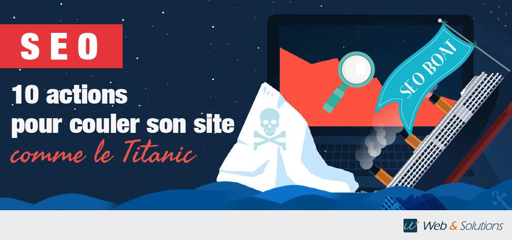 10 actions SEO pour couler son site comme le Titanic