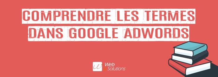 Les gros mots du SEA : lexique Google AdWords