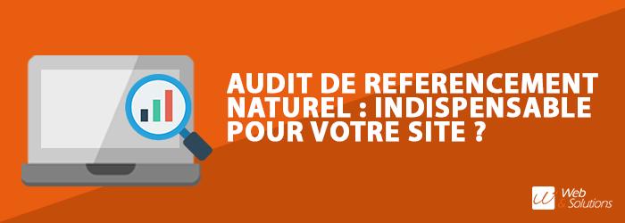 L'audit de référencement naturel : indispensable dans la vie d'un site e-commerce ?